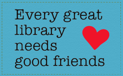 Every great library needs good friends